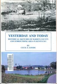 Yesterday and today: Historical sketches of Barren County and surrounding area in Kentucky