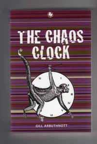 The Chaos Clock - **Signed** - 1st/1st by Arbuthnott Gill - Paperback - Signed First Edition - 2003 - from Saffron Books (SKU: 001152)