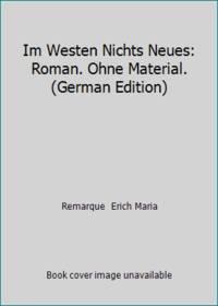 Im Westen Nichts Neues: Roman. Ohne Material. German Edition