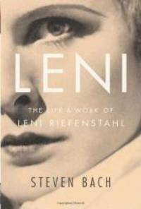 Leni: The Life and Work of Leni Riefenstahl by Steven Bach - Hardcover - 2007-04-06 - from Books Express (SKU: 0375404007q)