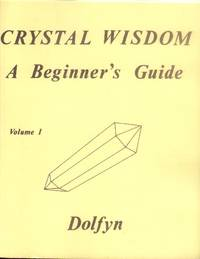 image of Crystal Wisdom: A Beginner's Guide Volume I (Revised Edition)