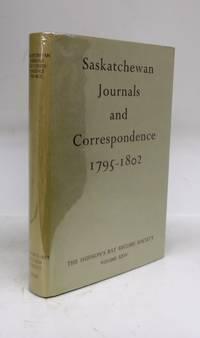 Saskatchewan Journals and Correspondence, Edmonton House 1795-1800, Chesterfield House 1800-1802