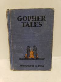 Gopher Tales by  Antoinette Ford - Hardcover - 1946-01-01 - from Renee Scriver and Biblio.com