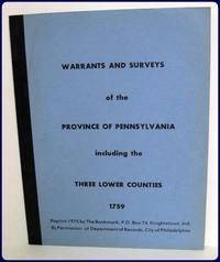 WARRANTS AND SURVEYS OF THE PROVINCE OF PENNSYLVANIA  including the THREE LOWER COUNTIES, 1759.