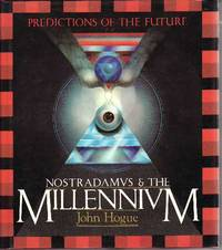 Nostradamus and the Millenium: Predictions of the Future by  John Hogue - First Edition  - 1987 - from BOOX and Biblio.co.uk