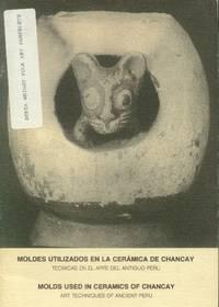 image of Molds Used in Ceramics of Chancay; Art Techniques of Ancient Peru / Moldes Utilizados En La Ceramica De Chancay; Technicas En El Arte Del Antiguo Peru