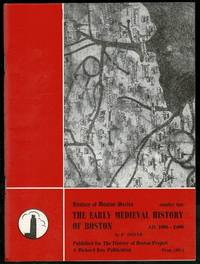The Early Medieval History of Boston, A.D.1086-1400 (History of Boston series)
