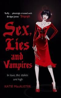 A Dark Ones Novel: Sex, Lies and Vampires (Book 3)