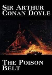 The Poison Belt by Arthur Conan Doyle, Fiction, Classics by Arthur Conan Doyle - Hardcover - 2004-07-01 - from Books Express and Biblio.com