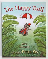 The Happy Troll by  Nina - Translation)  Max (Ignatowicz - Signed First Edition - 2005 - from Knickerbocker Books (SKU: 002263)