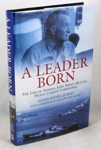 A Leader Born: The Life of Admiral John Sidney McCain, Pacific Carrier Commander
