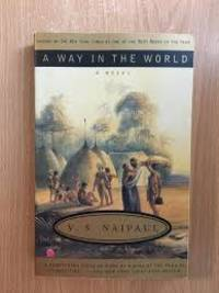 A Way in the World A Novel
