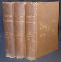 History of Philadelphia, 1609-1884 by J. Thomas Scharf and Thompson Westcott: in Three Volumes