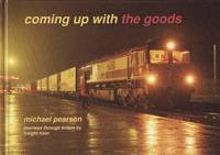 image of Coming up with the Goods: Journeys Through Britian By Freight Train