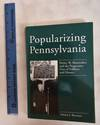 View Image 1 of 3 for Popularizing Pennsylvania: Henry W. Shoemaker and the Progressive Uses of Folklore and History Inventory #181271