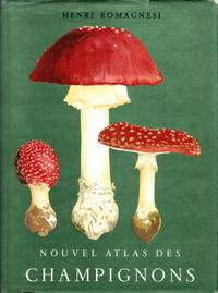 Nouvel Atlas des Champignons Publié sous les auspices de la Société Mycologique de France by  Henri (1912-1999) ROMAGNESI - Hardcover - (1961-1970) - from Sylco bvba livres anciens - antiquarian books (SKU: 2207)