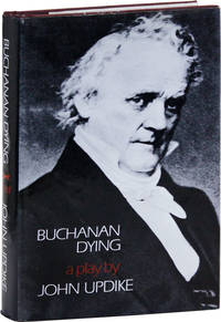 Buchanan Dying: A Play [Review Copy]