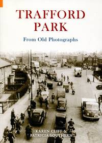 Trafford Park From Old Photographs