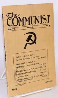 The Communist. A theoretical magazine fot eh discussion of revolutionary problems. Vol. 8, no.3, March, 1929