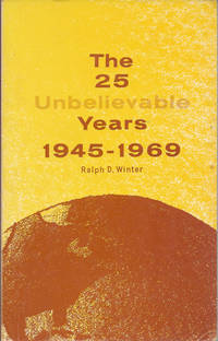 The 25 Unbelievable Years 1945-1969