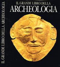 Il grande libro della archeologia