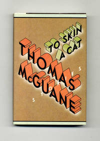 To Skin a Cat: Stories  - 1st Edition/1st Printing by  Thomas McGuane - First Edition; First Printing - 1986 - from Books Tell You Why, Inc. (SKU: 34571)
