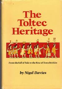 The Toltec Heritage: From the Fall of Tula to the Rise of Tenochtitlan (ivilization of the American Indian Series) by  Nigel Davies - 1st - 1980 - from Dorley House Books (SKU: 078292)