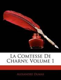image of La Comtesse de Charny, Volume 1 (French Edition)