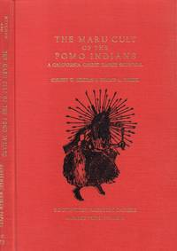 Maru Cult of the Pomo Indians: a California Ghost Dance Survial