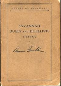 Savannah Duels And Duellists 1733-1877