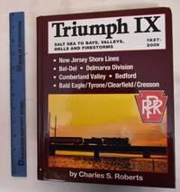 image of Triumph IX: Salt Sea To Bays, Valleys, Dells And Firestorms 1827-2009