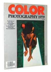 Color Photography 1979: A Selection of Fine Color Photographs Compiled by the Editors of Popular Photography