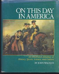 On This Day in America: An Illustrated Almanac of American History Sports Science