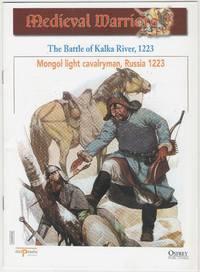 Medieval Warriors: the Battle of Kalka River, 1223: Mongol light cavalryman, Russia 1223