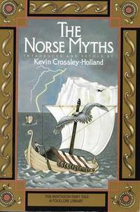 The Norse Myths [The Pantheon Fairy Tale & Folklore Library]