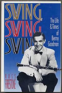 Swing, Swing, Swing: The Life & Times of Benny Goodman