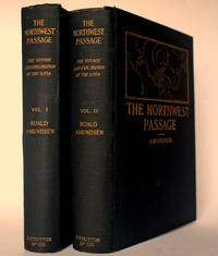 "Roald Amundsen's ""The North West passage""; being the Record of a Voyage of Exploration of the Ship ""Gjöa"" 1903-1907."