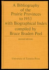 image of A BIBLIOGRAPHY OF THE PRAIRIE PROVINCES TO 1953 WITH BIOGRAPHICAL INDEX.