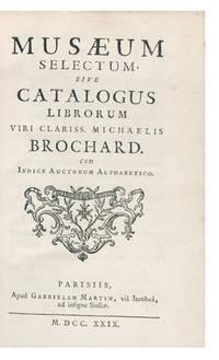 Museum Selectum, sive Catalogus Librorum viri clariss. Michaelis Brochard, cum Indice Auctorum Alphabetico