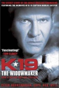 K-19 the Widowmaker : The Secret Story of The Soviet Nuclear Submarine