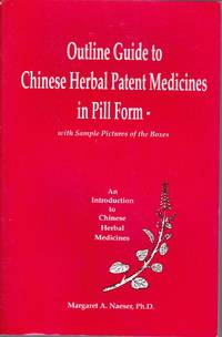 Outline Guide to Chinese Herbal Patent Medicines in Pill Form - with Sample Pictures of the Boxes.    An Introduction to Chinese Herbal Medicines