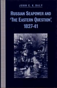 Russian Seapower and the Eastern Question 1827 - 41