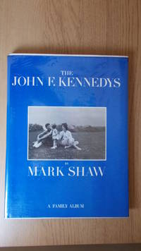 The John F. Kennedys: a family album.