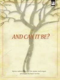 And Can It Be?: Hymn Enhancements for Piano and Organ (Lillenas Publications)