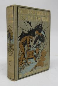 image of Gold-Seeking on the Dalton Trail: Being the Adventures of Two New England Boys in Alaska and the Northwest Territory