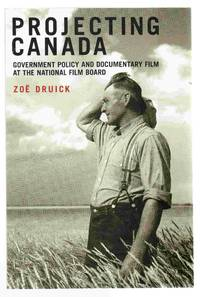 Projecting Canada Government Policy and Documentary Film At the National  Film Board