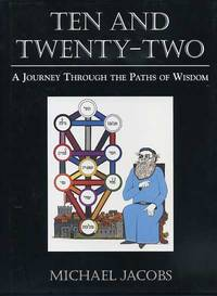 TEN AND TWENTY-TWO:; A Journey Through the Paths of Wisdom by  Michael Jacobs - First edition - 1997 - from By The Way Books and Biblio.com