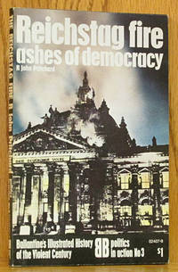 Reichstag Fire: Ashes of Democracy: Politics in Action No. 3