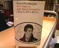 Rahel Varnhagen im Umgang mit ihren Freunden (Briefe 1793-1833). (= Lebensläufe,...