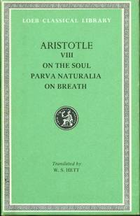 Aristotle VIII: On the Soul / Parva Naturalia / On Breath (Loeb Classical Library No. 288)